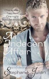 An Indecent Affair Part IV