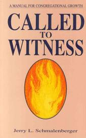 Called to Witness: A Manual for Congregational Growth