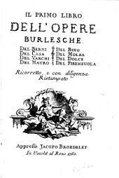 Il primo libro dell' opere burlesche del Berni, del Casa, del Varchi, del Mauro