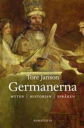 Germanerna: Myten Historien Språken