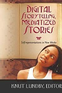 Digital Storytelling  Mediatized Stories PDF