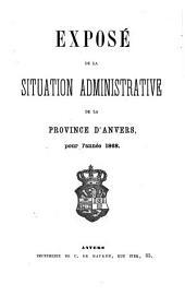 Exposé de la situation administrative de la Province d'Anvers pour l'année 1868