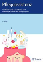 Pflegeassistenz: Lehrbuch für Gesundheits- und Krankenpflegehilfe und Altenpflege, Ausgabe 2