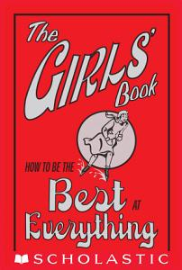 The Girls  Book  How to Be the Best at Everything Book