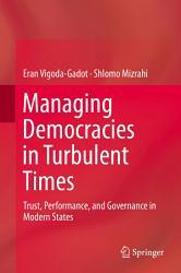 Managing Democracies In Turbulent Times Book PDF