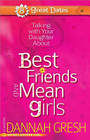 Talking with Your Daughter About Best Friends and Mean Girls PDF