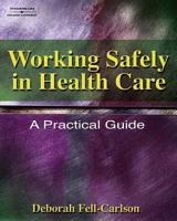 Working Safely in Health Care  A Practical Guide PDF