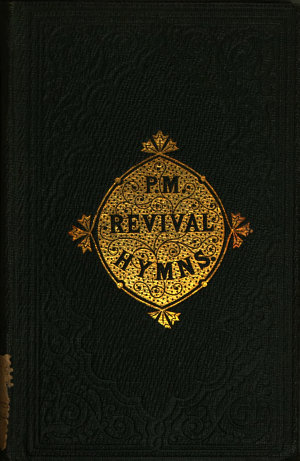 The Primitive Methodist revival hymn book  compiled by W  Harland