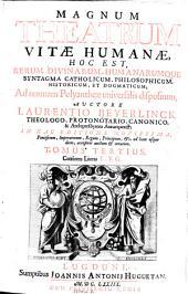 Magnum theatrum vitae humanae, hoc est rerum divinarum, humanarumque syntagma (etc.) Auctore Laurentio Beyerlinck. - Lugduni, Sumpl. Joannis Antonii Huguetan 1678
