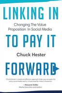 Linking In To Pay It Forward Changing The Value Proposition In Social Media By Chuck Book PDF