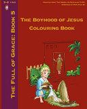 The Boyhood of Jesus Colouring Book