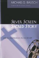 Silver Screen  Sacred Story PDF