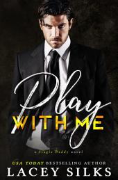 Play With Me: A single Daddy novel