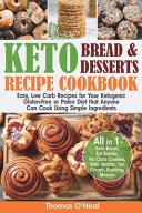 Keto Bread and Keto Desserts Recipe Cookbook
