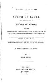 Historical Sketches of the South of India, in an Attempt to Trace the History of Mysoor, Etc: Volume 1