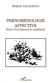 Phénoménologie affective: Essai d'europanalyse appliquée
