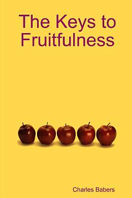 The Keys to Fruitfulness
