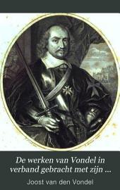 De werken van Vondel in verband gebracht met zijn leven, en voorzien van verklaring en aanteekeningen door J. van Lennep: Part 10