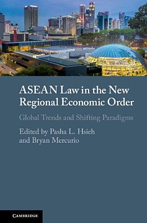 ASEAN Law in the New Regional Economic Order
