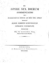 De Opere Sex Dierum Commentatio, etc