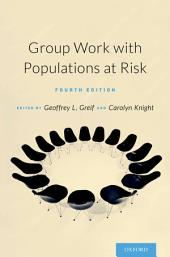 Group Work with Populations At-Risk: Edition 4