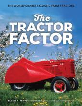 The Tractor Factor: The World's Rarest Classic Farm Tractors