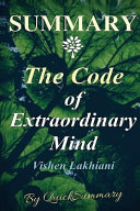 Summary Of The Code Of Extraordinary Mind By Vishen Lakhiani Book PDF