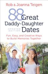 88 Great Daddy Daughter Dates Book PDF