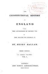 The Constitutional History of England from the Accession of Henry VII. to the Death of George II.