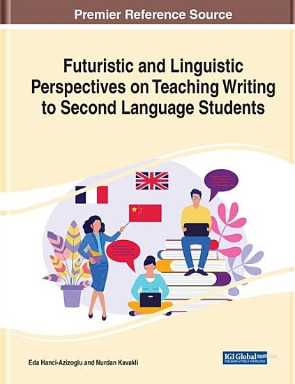 Futuristic and Linguistic Perspectives on Teaching Writing to Second Language Students PDF