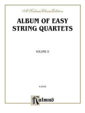 Album of Easy String Quartets, Volume II (Pieces by Bach, Haydn, Mozart, Beethoven, Schumann, Mendelssohn, and others): String Quartet