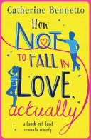 How Not to Fall in Love  Actually PDF