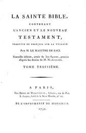 La Sainte Bible: Contenant L'Ancien Et Le Nouveau Testament, Traduite En François Sur La Vulgate, Volume3