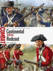 Continental vs Redcoat: American Revolutionary War