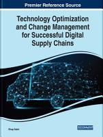 Technology Optimization and Change Management for Successful Digital Supply Chains PDF