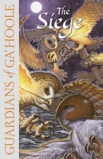 The Siege  Guardians of Ga   Hoole  Book 4  Book