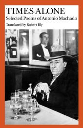 Times Alone: Selected Poems of Antonio Machado