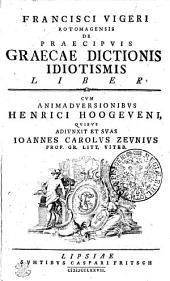 Francisci Vigeri Rotomagensis De Praecipvis Graecae Dictionis Idiotismis Liber