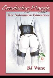 Convincing Maggie: Her Submissive Education