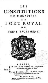 Les Constitutions du monastere de Port-Royal du Saint Sacrement