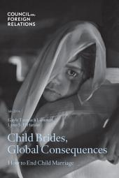 Child Brides, Global Consequences: How to End Child Marriage