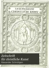 Zeitschrift für christliche Kunst: Band 1