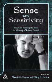 Sense and Sensitivity: Essays on Reading the Bible in Memory of Robert Carroll