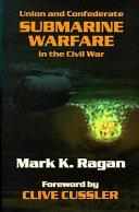 Download Union And Confederate Submarine Warfare In The Civil War Book