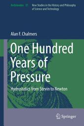 One Hundred Years of Pressure: Hydrostatics from Stevin to Newton