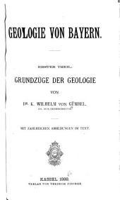 Geologie von Bayern: in zwei Theilen, Band 1
