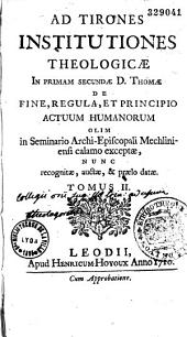 Institutiones theologicae in prinam secundae D. Thomae