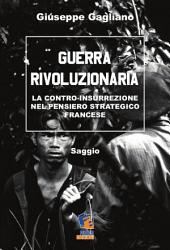 Guerra rivoluzionaria: La contro-insurrezione nel pensiero strategico francese