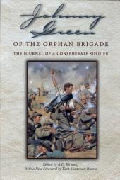 Johnny Green of the Orphan Brigade: The Journal of a Confederate Soldier