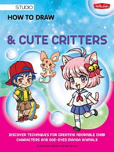 How to Draw Manga Chibis   Cute Critters PDF